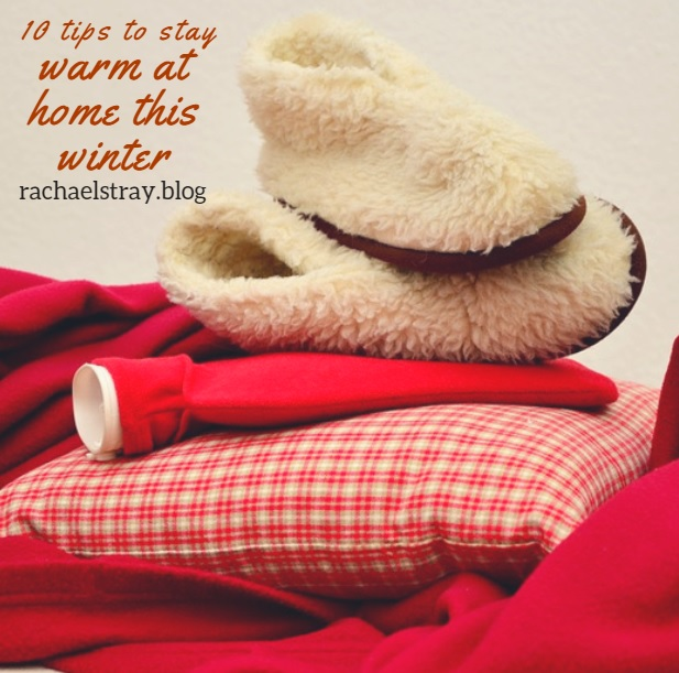10 tips to stay warm at home this winter