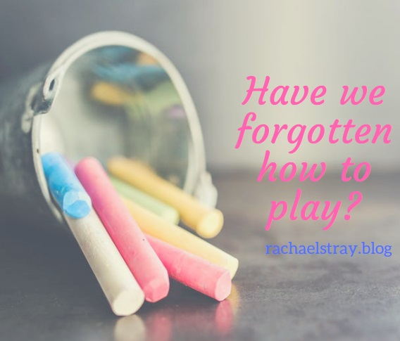 Have we forgotten how to play